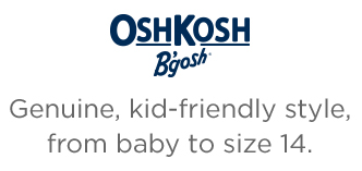 OshKosh B'gosh | Genuine, kid-friendly style, from baby to size 14.