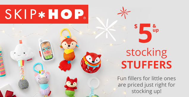 SKIP*HOP® | $5 & up stocking STUFFERS | Fun fillers for little ones are priced just right for stocking up!
